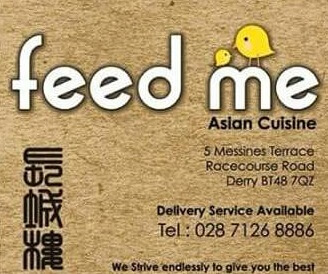 Feed Me Messines Derry ONLINE ORDERING takeaway menu for collection or Delivery. Phone number and opening hours / times