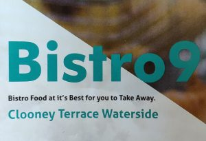 Bistro 9 Cloonety Terrece Bistro Nine Waterside Menu, Order, online, Takeaway, take-away, take away, delivery, phone, Number, Prices, Restaurant, Derry, Londonderry, Opening, hours, times, Facebook, Food, take out, Takeout, Take-out, My Food Delivery, myfood.delivery, Just-Eat, just eat, Nifty Nosh , i want fed, iwantfed, Iwantfed.com ONLINE ORDERING takeaway menu for collection or Delivery. Phone number and opening hours / times